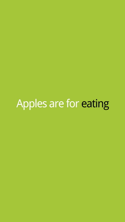 Apples are for eating