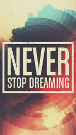 Never stop dreaming artwork